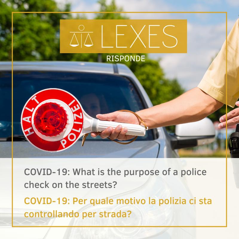 COVID-19: PER QUALE MOTIVO LA POLIZIA CI STA CONTROLLANDO PER STRADA?
